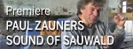 Premiere: Paul Zauners Sound of Sauwald